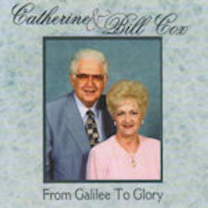 Catherine & Bill Cox -- From Galilee to Glory